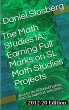 The Math Studies IA:  Earning Full Marks On SL Math Studies Projects