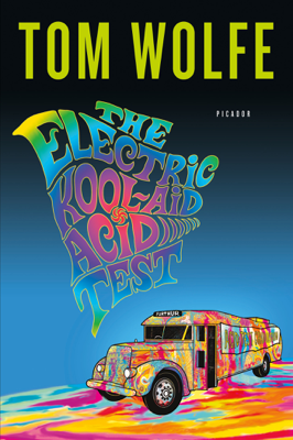 The Electric Kool-Aid Acid Test - Tom Wolfe book