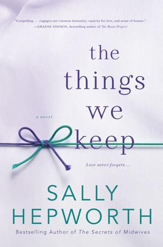 Sally Hepworth - The Things We Keep