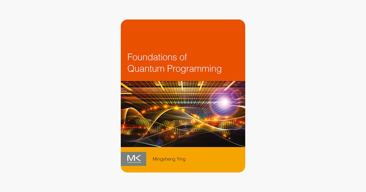 Foundations of Quantum Programming