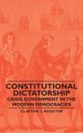 Constitutional Dictatorship - Crisis Gove