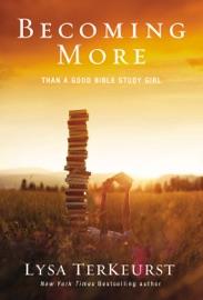 Becoming More Than a Good Bible Study Girl PDF Download
