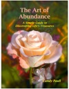 The Art Of Abundance A Simple Guide To Discovering Lifes Treasures