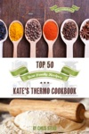 Kates Thermo Cookbook - Top 50 Best Family Recipes