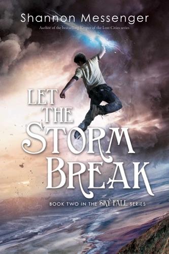 Shannon Messenger - Let the Storm Break