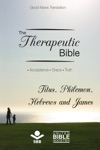 The Therapeutic Bible  Titus Philemon Hebrews And James