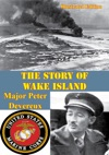 The Story Of Wake Island Illustrated Edition