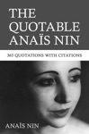The Quotable Anais Nin 365 Quotations With Citations