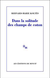 Dans la solitude des champs de coton
