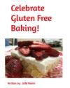 Celebrate Gluten Free Baking