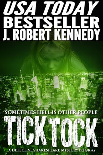 J. Robert Kennedy - Tick Tock