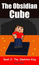 The Obsidian Cube Book 2 The Skeleton King