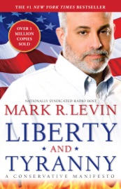 Liberty and Tyranny - Mark R. Levin by  Mark R. Levin PDF Download