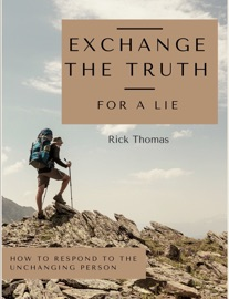 Exchange The Truth For A Lie