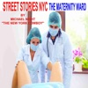 Street Stories NYC The Maternity Ward