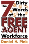 The 7 Dirty Words Of The Free Agent Workforce
