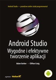 Android Studio Wygodne I Efektywne Tworzenie Aplikacji