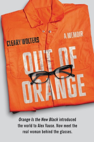 Out of Orange - Cleary Wolters - Cleary Wolters
