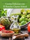 Cocina Delicioso Con El Rancho Charter School - Period 3
