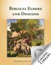 Biblical Elders And Deacons