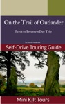 On The Trail Of Outlander Perth To Inverness Day Trip
