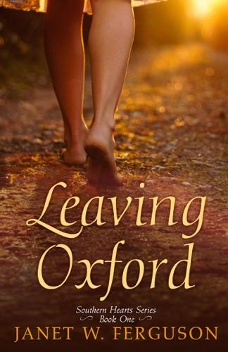 Leaving Oxford - Janet W. Ferguson - Janet W. Ferguson