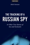 The Tracking Of A Russian Spy