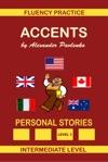 Accents Personal Stories Fluency Practice Series Intermediate Level Volume 7
