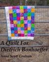 A Quilt For Dietrich Bonhoeffer