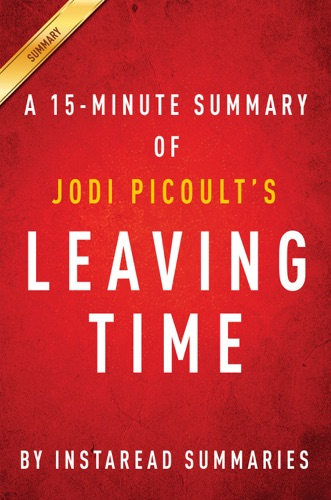 InstaRead Summaries - Leaving Time by Jodi Picoult - A 15-minute Summary