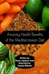 Amazing Health Benefits Of The Mediterranean Diet