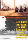 Air Base Defense In The Republic Of Vietnam 1961-1973 Illustrated Edition