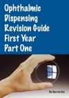 Ophthalmic Dispensing Revision Guide First Year Part One