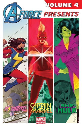 A-Force Presents Vol. 4 - Nathan Edmondson, Kelly Sue DeConnick, G. Willow Wilson & Charles Soule
