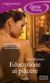 Educazione al piacere (I Romanzi Extra Passion)