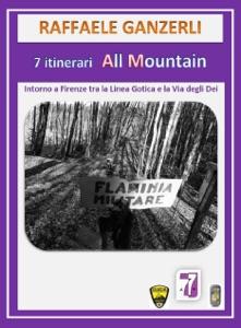 7 Itinerari All Mountain intorno a Firenze tra la Linea Gotica e la Via degli Dei da Raffaele Ganzerli