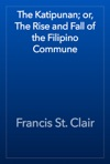 The Katipunan Or The Rise And Fall Of The Filipino Commune