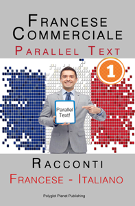 Francese Commerciale [1] Parallel Text  Racconti (Francese - Italiano) Libro Cover