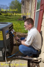 How to Install Your Own Furnace & A/C