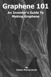 Graphene 101 An Inventors Guide To Making Graphene