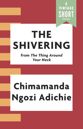 Chimamanda Ngozi Adichie - The Shivering