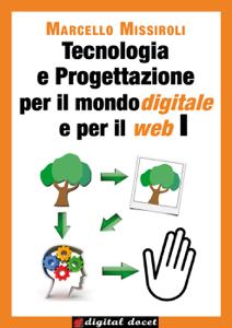 Tecnologia e progettazione per il mondo digitale e per il web Copertina del libro
