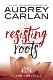 Resisting Roots - Audrey Carlan book summary