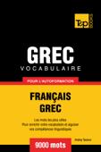 Vocabulaire Français-Grec pour l'autoformation: 9000 mots
