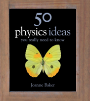 Joanne Baker - 50 Physics Ideas You Really Need to Know artwork