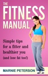 The Fitness Manual Simple Tips For A Fitter And Healthier You