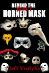 Behind The Horned Mask Book 1