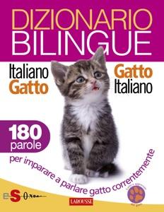 Dizionario bilingue Italiano-gatto Gatto-italiano da Roberto Marchesini