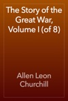 The Story Of The Great War Volume I Of 8