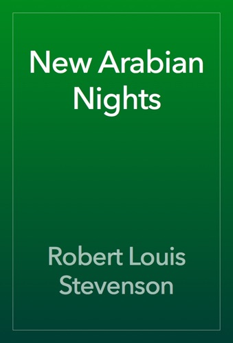 Robert Louis Stevenson - New Arabian Nights